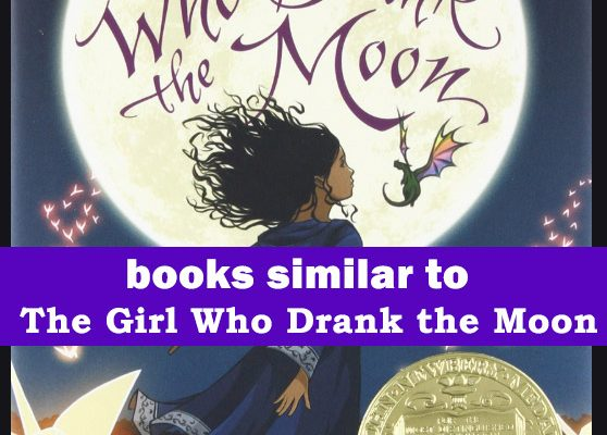 Books similar to The Girl Who Drank the Moon